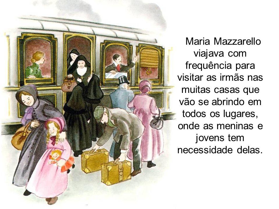 Maria Mazzarello viajava com frequência para visitar as irmãs nas muitas casas que vão se abrindo em todos os lugares, onde as meninas e jovens tem ne