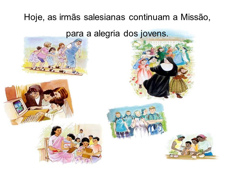 Hoje, as irmãs salesianas continuam a Missão, para a alegria dos jovens.