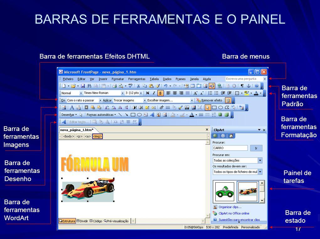 17 Barra de menus Barra de ferramentas Padrão Barra de ferramentas Formatação Barra de ferramentas Efeitos DHTML Barra de ferramentas Imagens Barra de