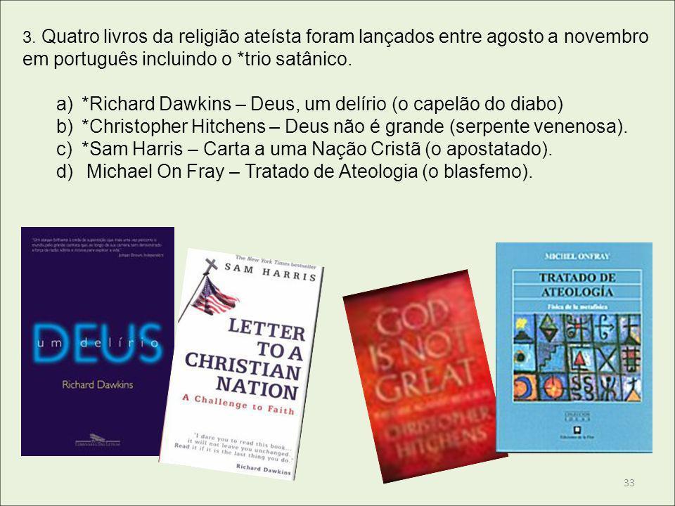 3. Quatro livros da religião ateísta foram lançados entre agosto a novembro em português incluindo o *trio satânico. a)*Richard Dawkins – Deus, um del
