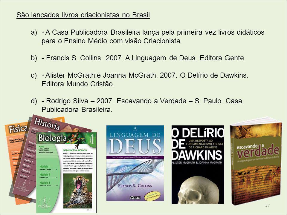 São lançados livros criacionistas no Brasil a)- A Casa Publicadora Brasileira lança pela primeira vez livros didáticos para o Ensino Médio com visão C