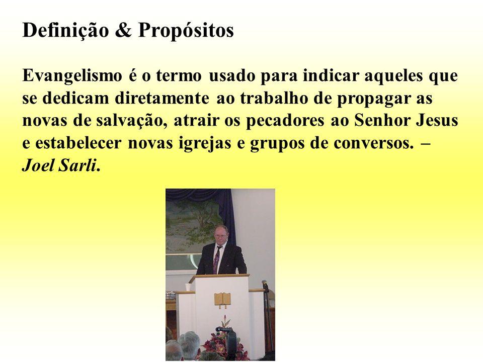 Definição & Propósitos Envolve Todos: Todos os que se batizam são ungidos para o ministério da pregação do Evangelho.
