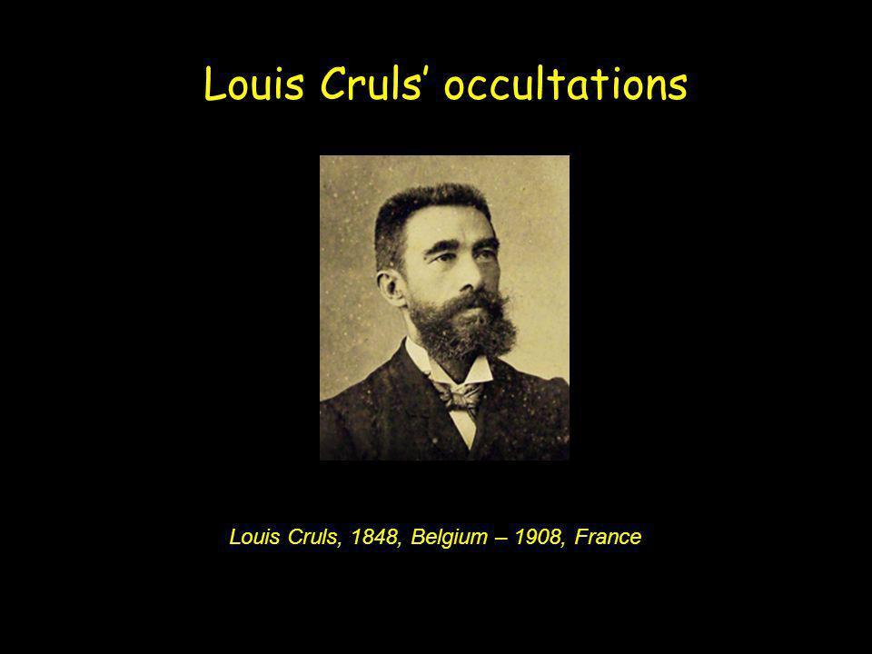 Louis Cruls occultations Louis Cruls, 1848, Belgium – 1908, France