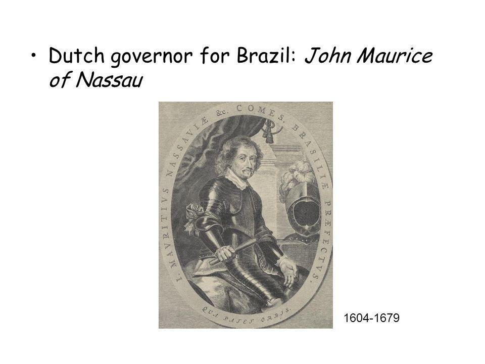 Dutch governor for Brazil: John Maurice of Nassau 1604-1679