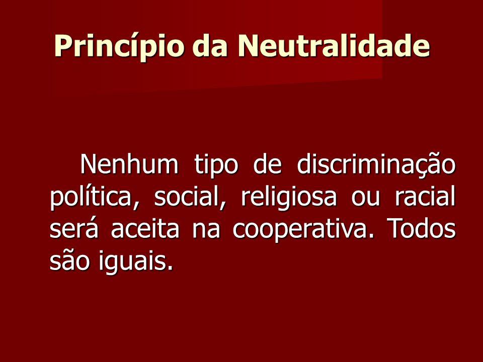 Nenhum tipo de discriminação política, social, religiosa ou racial será aceita na cooperativa.