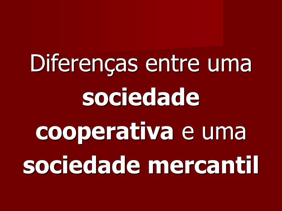 Diferenças entre uma sociedade cooperativa e uma sociedade mercantil