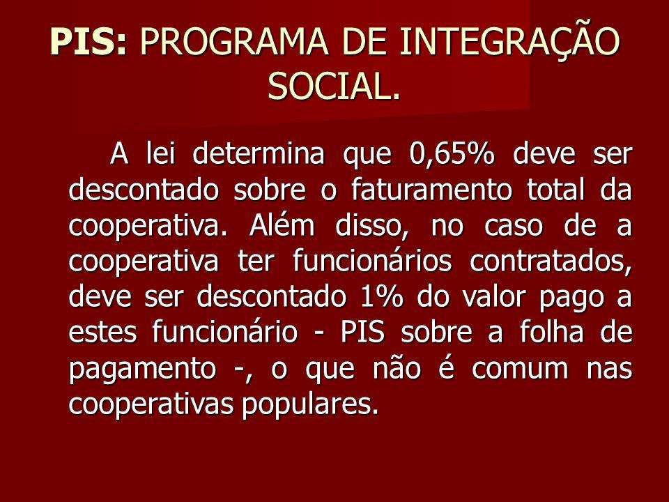 PIS: PROGRAMA DE INTEGRAÇÃO SOCIAL.