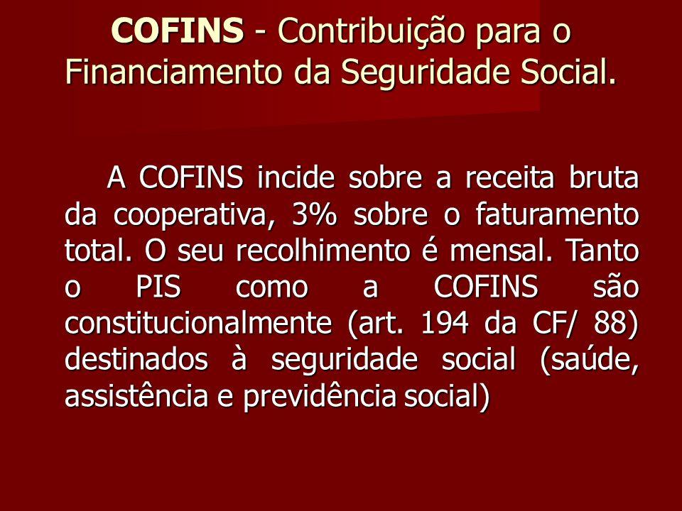 COFINS - Contribuição para o Financiamento da Seguridade Social.