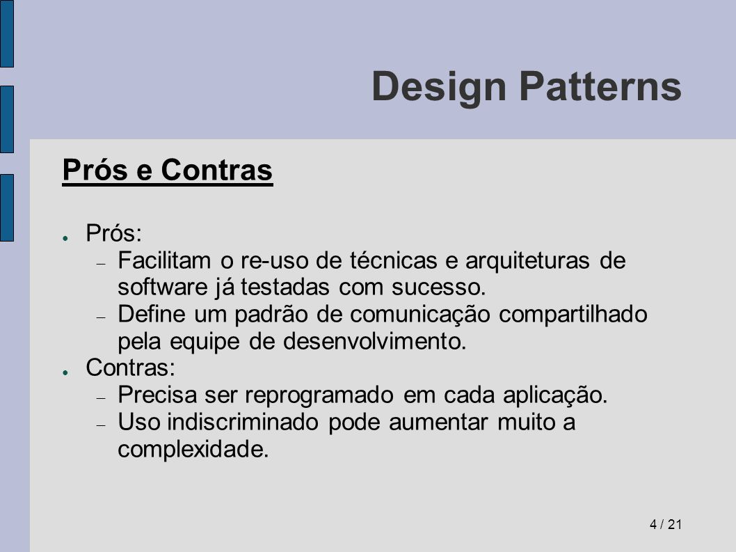 Design Patterns Factory (fábrica) Problema: Como encapsular o processo de criação de objetos complexos.