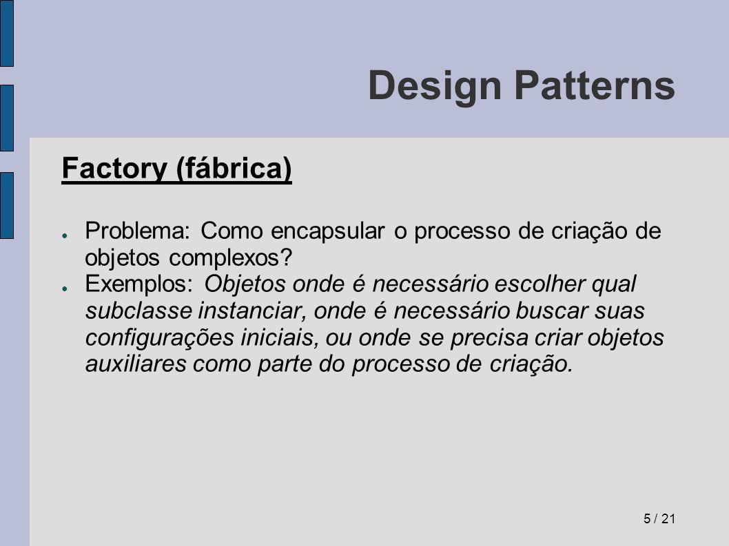 Design Patterns Diagrama UML do Factory Método factory() da Fábrica retorna instâncias de Produto.