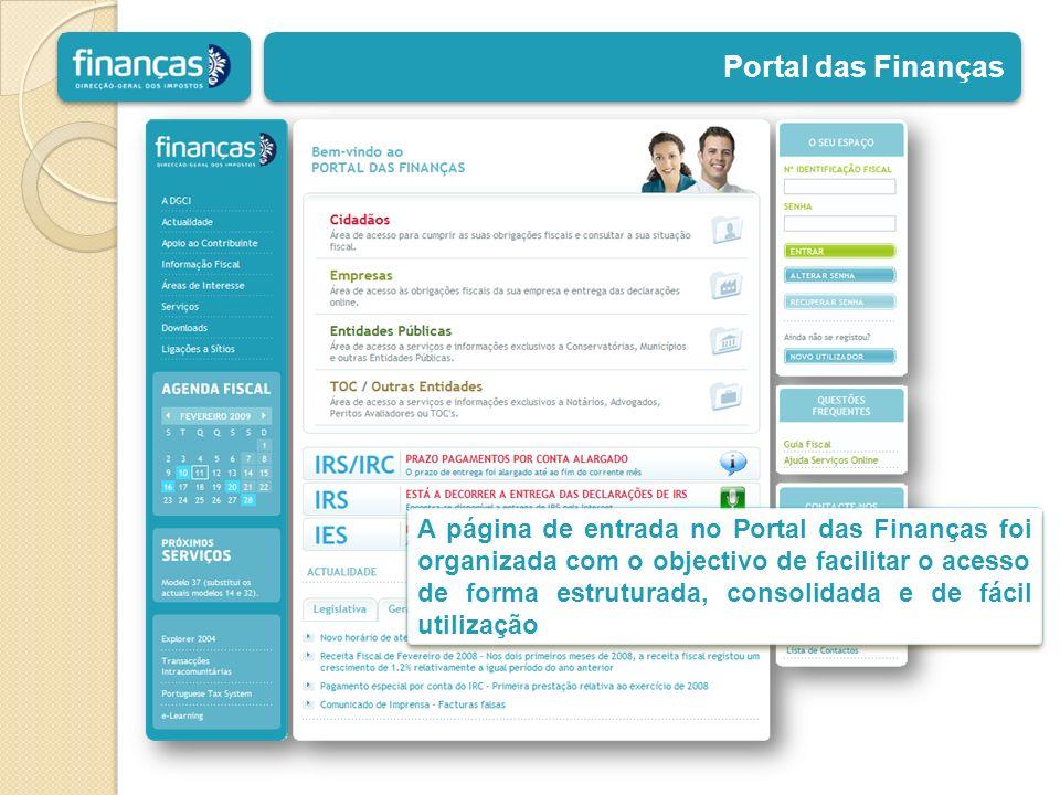 Portal das Finanças A página de entrada no Portal das Finanças foi organizada com o objectivo de facilitar o acesso de forma estruturada, consolidada
