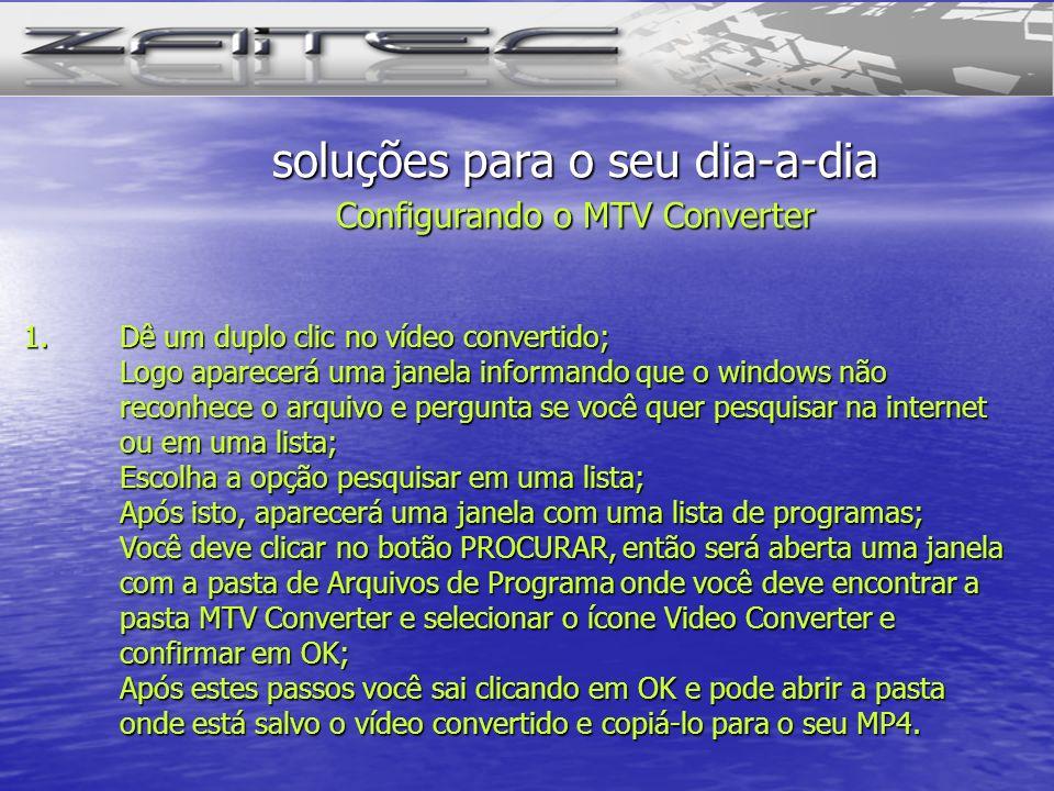 1.Dê um duplo clic no vídeo convertido; Logo aparecerá uma janela informando que o windows não reconhece o arquivo e pergunta se você quer pesquisar n