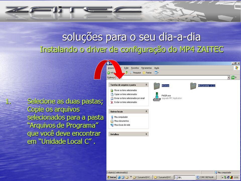 1.Selecione as duas pastas; Copie os arquivos selecionados para a pasta Arquivos de Programa que você deve encontrar em Unidade Local C. soluções para