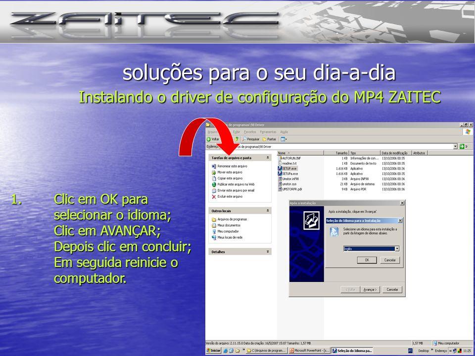 1.Clic em OK para selecionar o idioma; Clic em AVANÇAR; Depois clic em concluir; Em seguida reinicie o computador. soluções para o seu dia-a-dia Insta