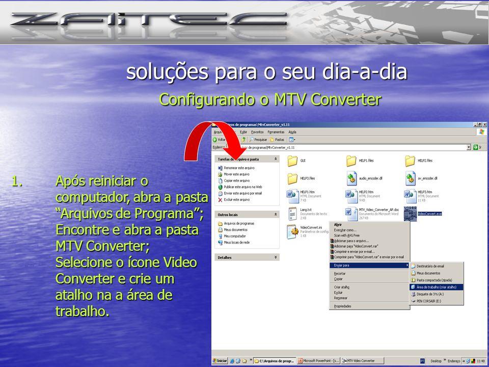1.Dê um duplo clic sobre o ícone Video Converter; Na janela do Video Converter clic sobre o botão input video; soluções para o seu dia-a-dia Configurando o MTV Converter