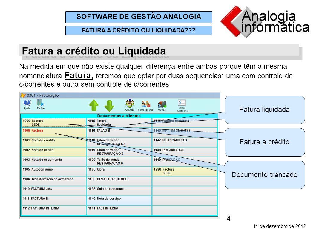 4 11 de dezembro de 2012 SOFTWARE DE GESTÃO ANALOGIA FATURA A CRÉDITO OU LIQUIDADA??.