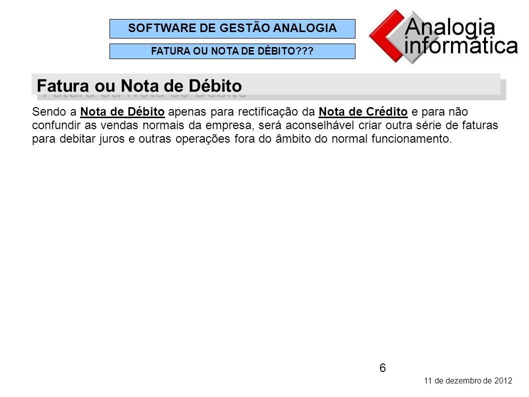 6 11 de dezembro de 2012 SOFTWARE DE GESTÃO ANALOGIA FATURA OU NOTA DE DÉBITO .