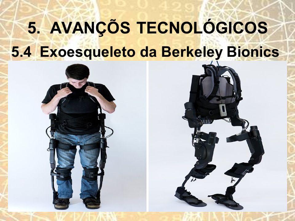 5. AVANÇÕS TECNOLÓGICOS 5.4 Exoesqueleto da Berkeley Bionics