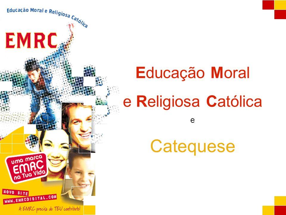 A EMRC e a Catequese O que é a EMRC.O que será a Catequese.