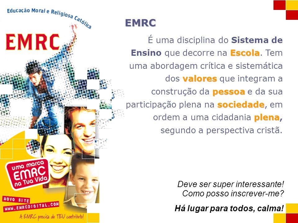 A EMRC e a Catequese EMRC Escola valores pessoa sociedade plena É uma disciplina do Sistema de Ensino que decorre na Escola. Tem uma abordagem crítica