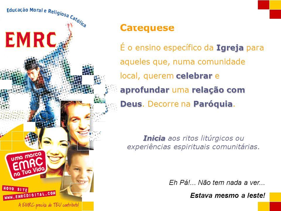A EMRC e a Catequese Catequese Igreja celebrar aprofundarrelação com DeusParóquia É o ensino específico da Igreja para aqueles que, numa comunidade lo