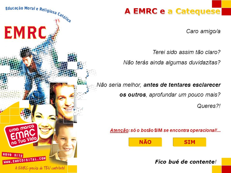 A EMRC e a Catequese Vou tentar apresentar-te melhor o que é a EMRC e a Catequese.