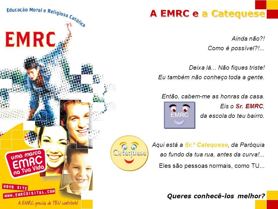A EMRC e a Catequese Comigo é diferente!...Quem está comigo está com DEUS.