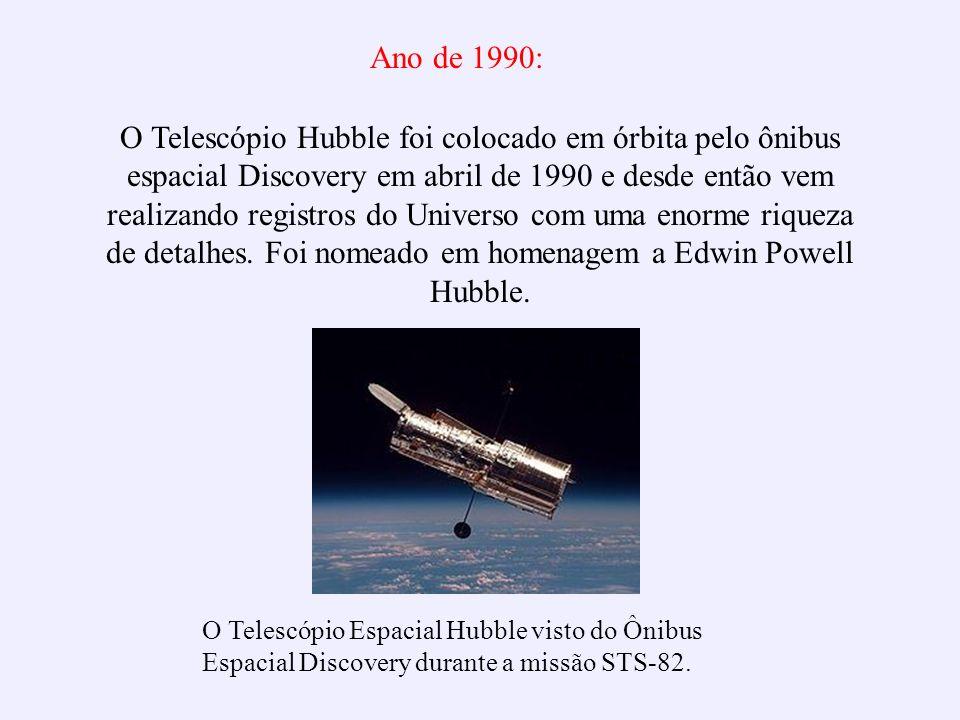 O Telescópio Hubble foi colocado em órbita pelo ônibus espacial Discovery em abril de 1990 e desde então vem realizando registros do Universo com uma