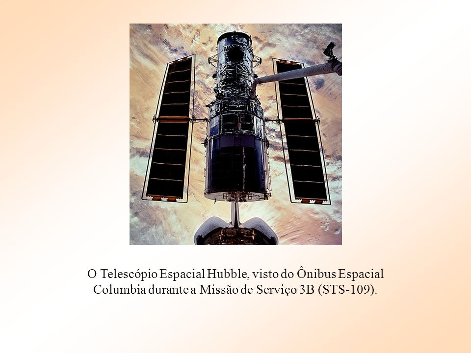 O Telescópio Espacial Hubble, visto do Ônibus Espacial Columbia durante a Missão de Serviço 3B (STS-109).