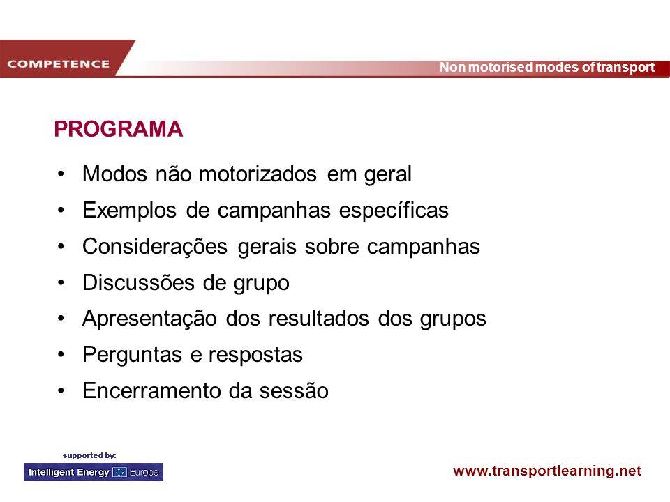 www.transportlearning.net Non motorised modes of transport Campaign Como atingir o público alvo Comunicação cara a cara Embaixadores Publicidade Material escrito (impresso, e-mail, correio) Imprensa
