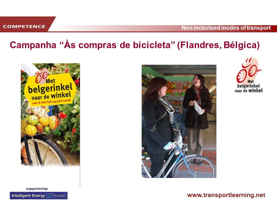 www.transportlearning.net Non motorised modes of transport Campanha Às compras de bicicleta (Flandres, Bélgica)