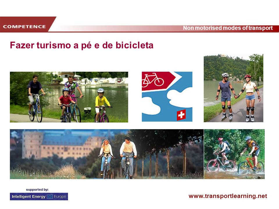 www.transportlearning.net Non motorised modes of transport Fazer turismo a pé e de bicicleta