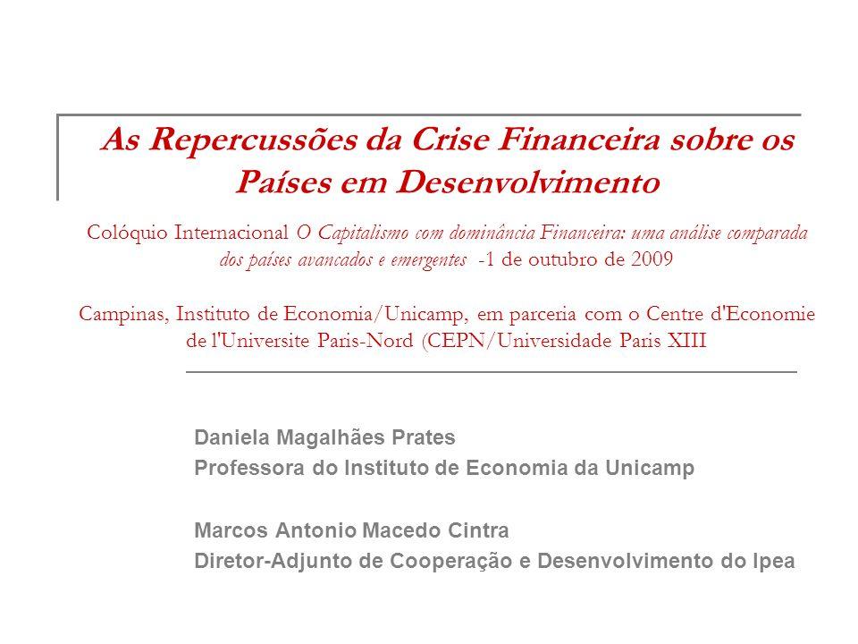 As Repercussões da Crise Financeira sobre os Países em Desenvolvimento Colóquio Internacional O Capitalismo com dominância Financeira: uma análise com
