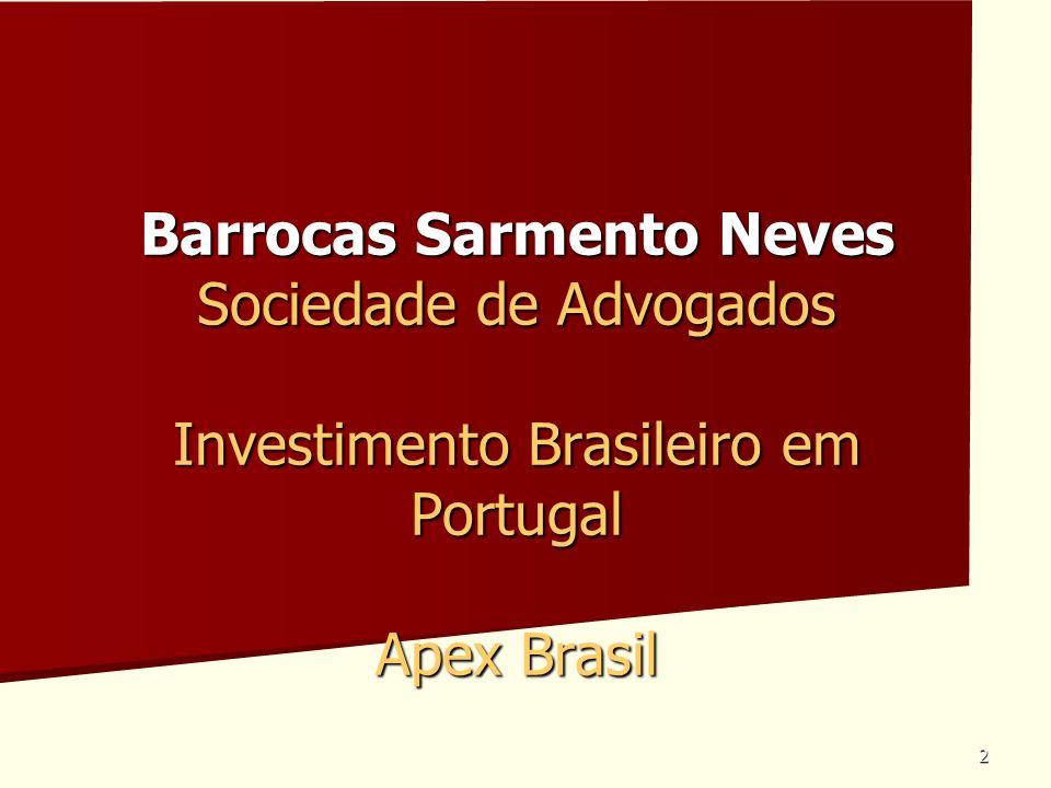 3 BARROCAS SARMENTO NEVES SOCIEDADE DE ADVOGADOS Integração de Portugal na UE / implicações para o investimento Investimento de proveniência exterior à UE é livre e não depende de consentimento ou processo prévio de investimento; excepções : sectores protegidos (ex.