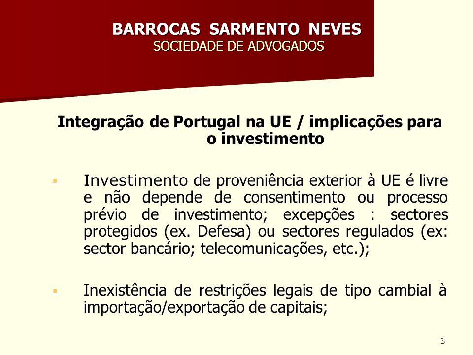 3 BARROCAS SARMENTO NEVES SOCIEDADE DE ADVOGADOS Integração de Portugal na UE / implicações para o investimento Investimento de proveniência exterior