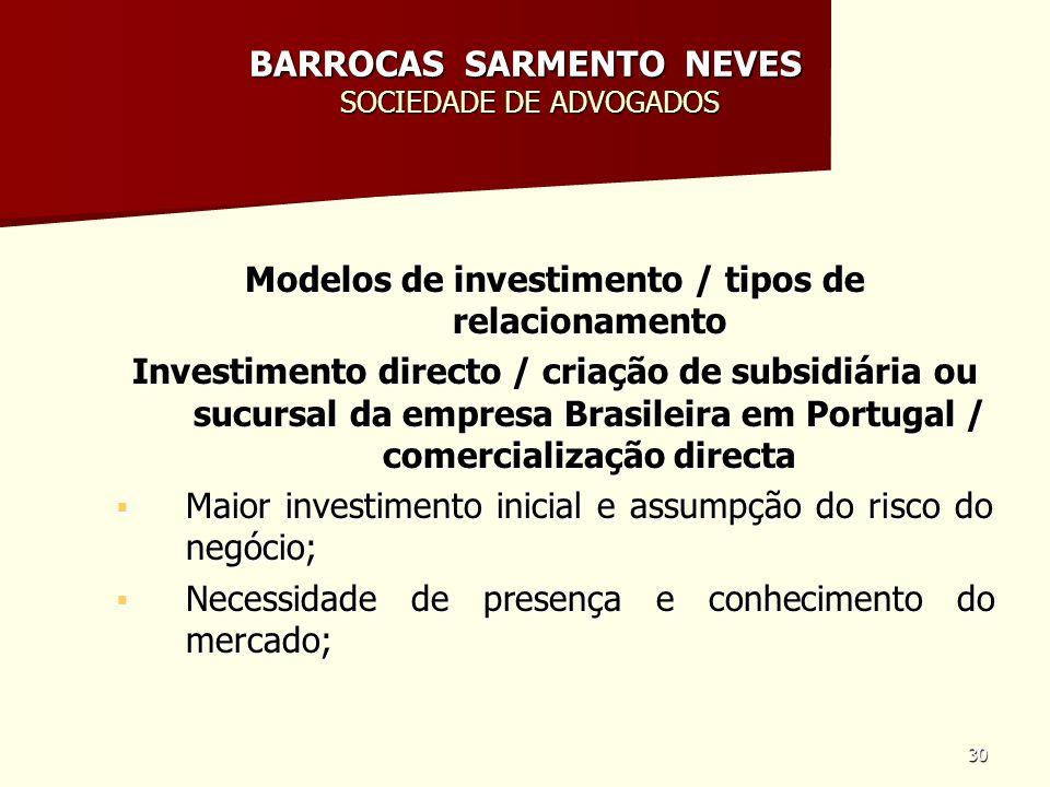 30 BARROCAS SARMENTO NEVES SOCIEDADE DE ADVOGADOS Modelos de investimento / tipos de relacionamento Investimento directo / criação de subsidiária ou s