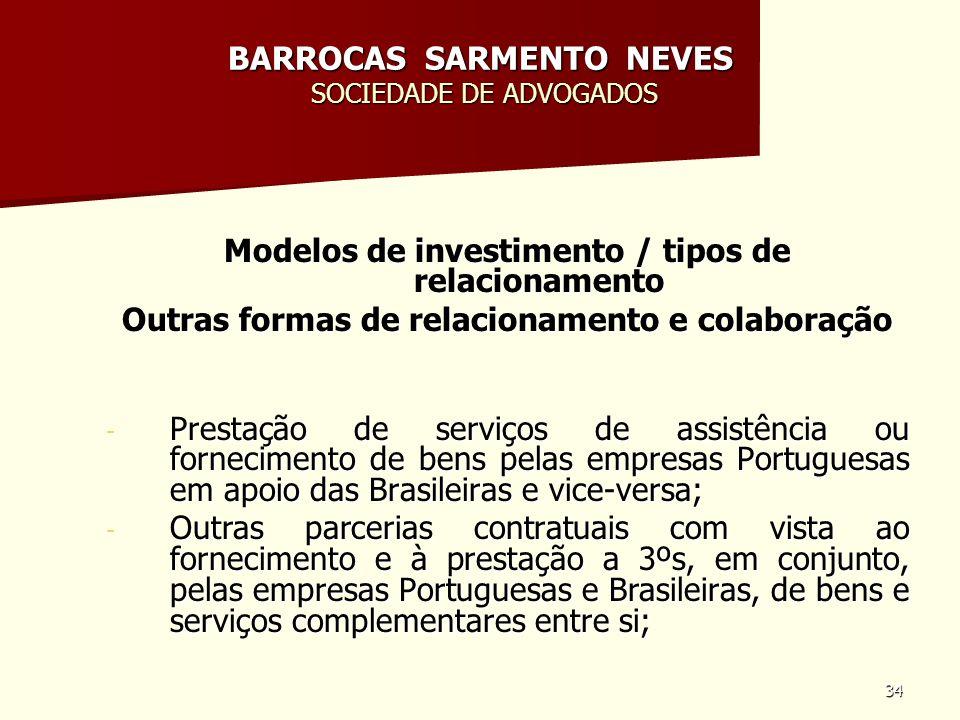 34 BARROCAS SARMENTO NEVES SOCIEDADE DE ADVOGADOS Modelos de investimento / tipos de relacionamento Outras formas de relacionamento e colaboração - Pr