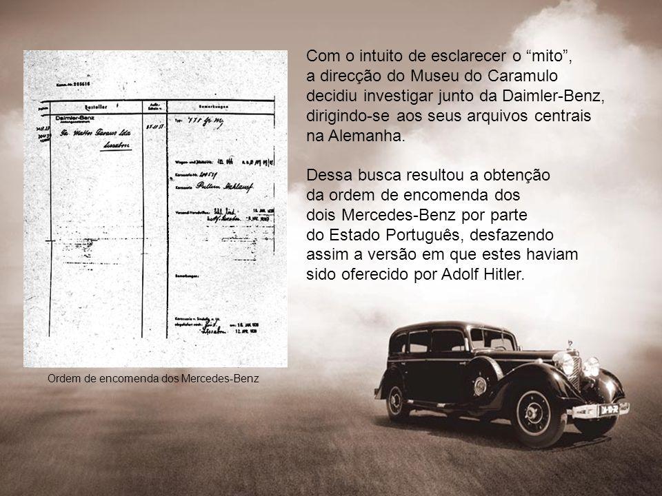 Com o intuito de esclarecer o mito, a direcção do Museu do Caramulo decidiu investigar junto da Daimler-Benz, dirigindo-se aos seus arquivos centrais