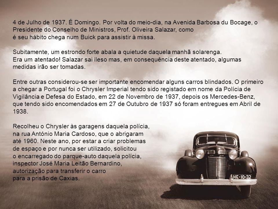 4 de Julho de 1937. É Domingo. Por volta do meio dia, na Avenida Barbosa du Bocage, o Presidente do Conselho de Ministros, Prof. Oliveira Salazar, com