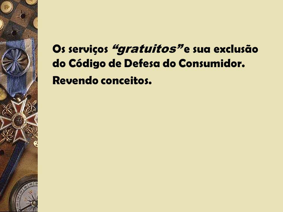 Art. 6° - São direitos básicos do consumidor: I -... X – a adequada e eficaz prestação dos serviços públicos em geral (Código de Defesa do Consumidor)