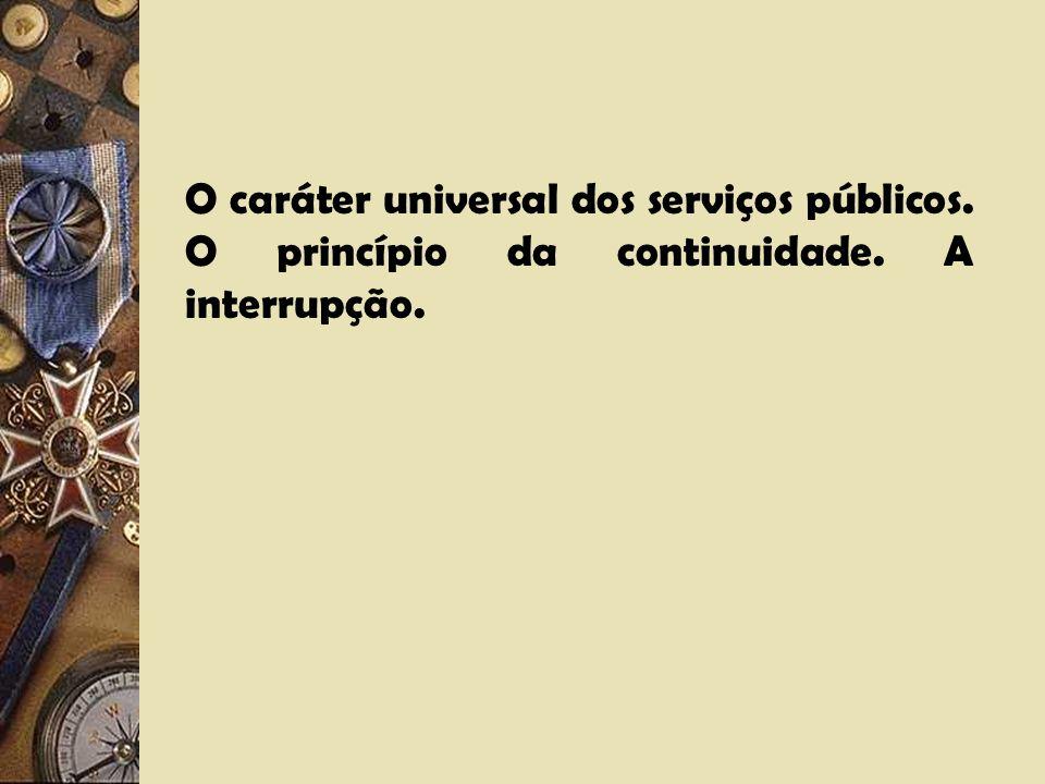 A proteção do usuário na lei de concessões (Lei 8.987, de 13.12.1995). Direitos dos usuários: - Obter e utilizar o serviço, com liberdade de escolha e