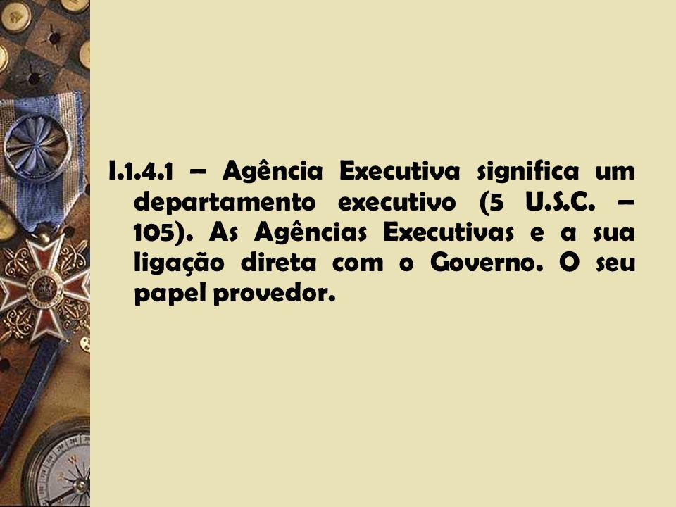I.1.4 – As Agências Executivas e as Agências Independentes. A Autoridade Pública.