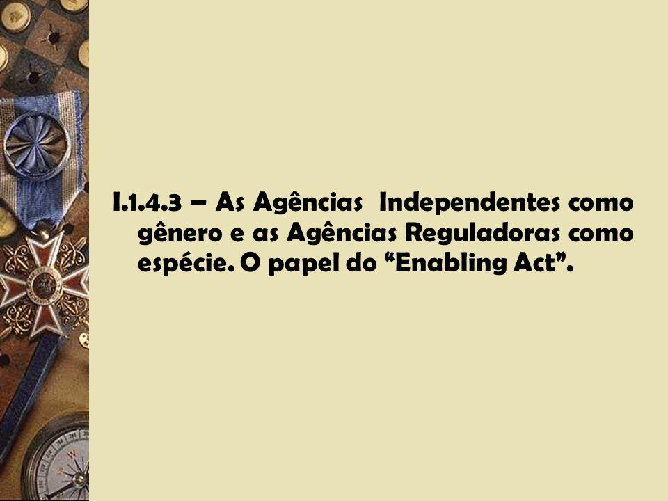 I.1.4.2 – Agência Independente se traduz em um órgão não diretamente vinculado a qualquer departamento. Esse é um critério preliminar e ainda insufici