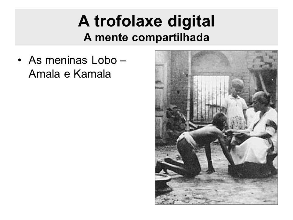 A trofolaxe digital A mente compartilhada As meninas Lobo – Amala e Kamala