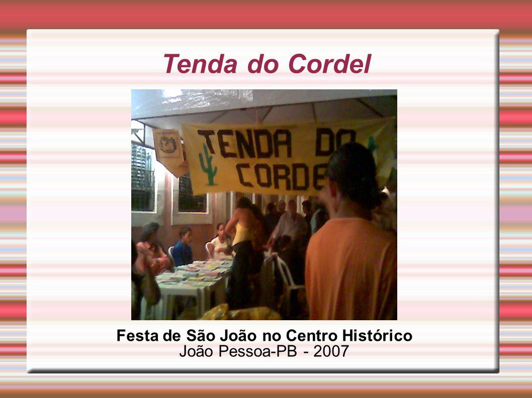 Tenda do Cordel Festa de São João no Centro Histórico João Pessoa-PB - 2007