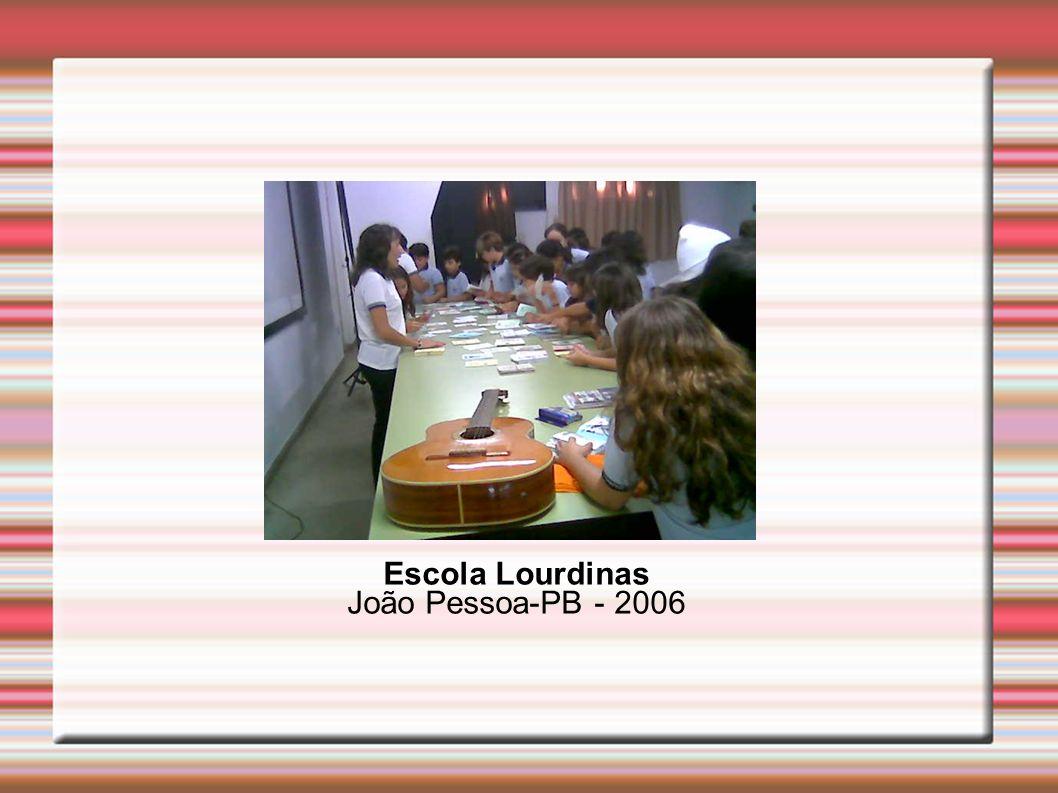 Escola Lourdinas João Pessoa-PB - 2006