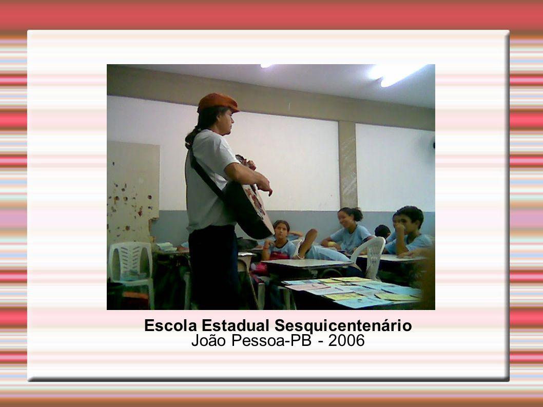 Escola Estadual Sesquicentenário João Pessoa-PB - 2006