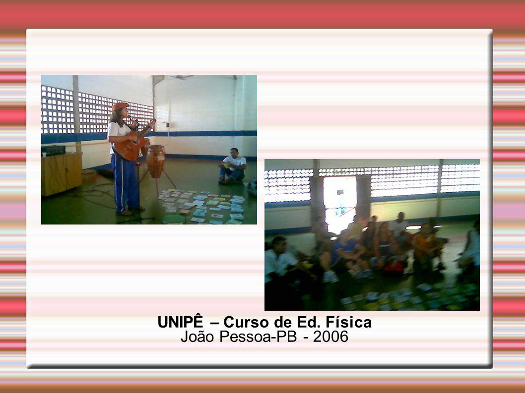 UNIPÊ – Curso de Ed. Física João Pessoa-PB - 2006