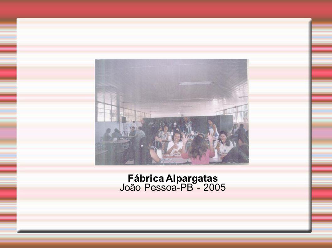 Fábrica Alpargatas João Pessoa-PB - 2005