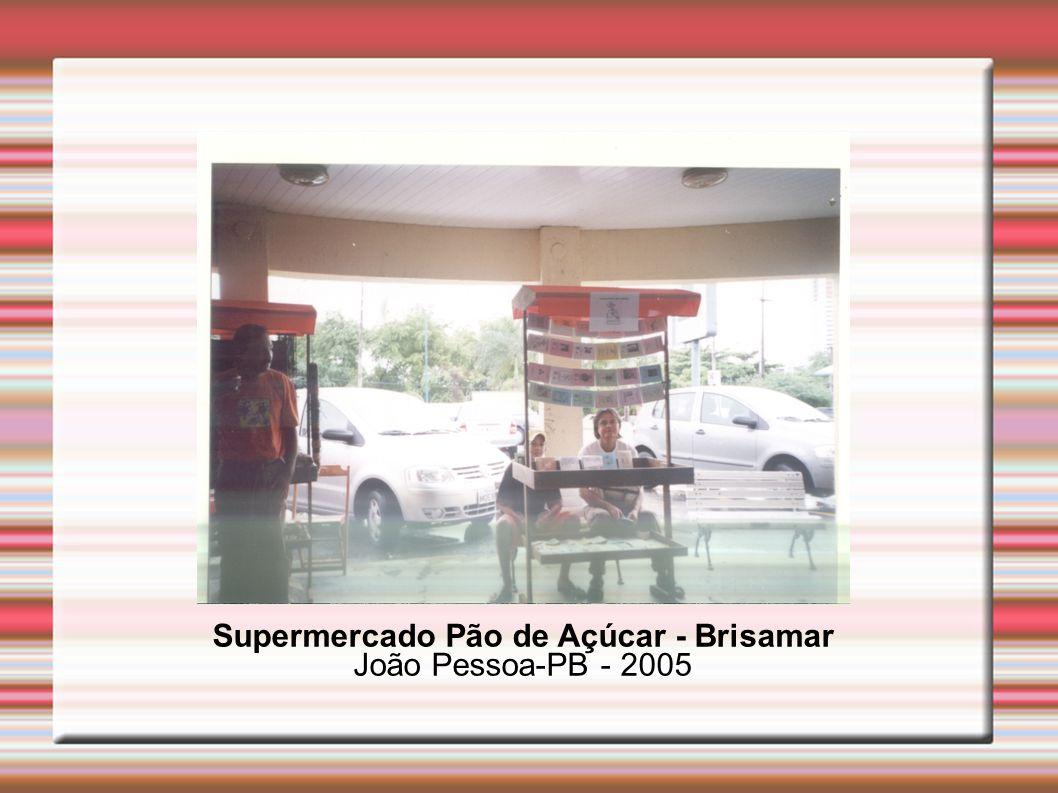 Supermercado Pão de Açúcar - Brisamar João Pessoa-PB - 2005